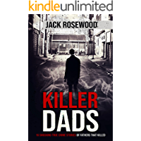 Killer Dads: 16 Shocking True Crime Stories of Fathers That Killed