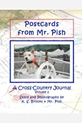 Postcards from Mr. Pish Volume 2: A Cross Country Journal (Mr. Pish's Postcards Series) Kindle Edition