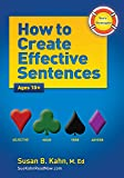 Sue's Strategies: How to Create Effective Sentences Ages 10+ by M.Ed. Susan B. Kahn (2015-05-03)