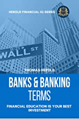 Banks & Banking Terms - Financial Education Is Your Best Investment (Financial IQ Series Book 4) Kindle Edition