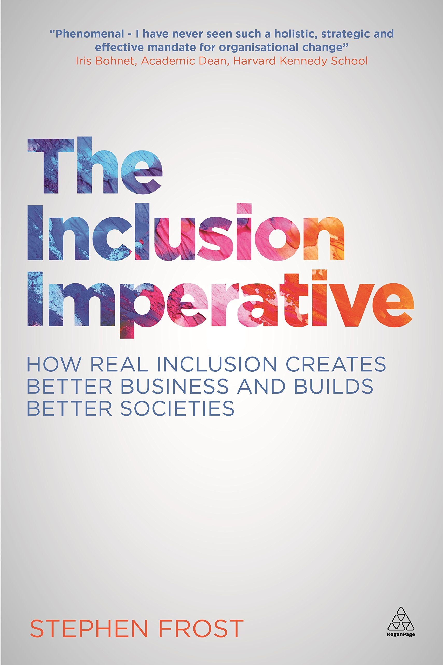 Buy The Inclusion Imperative: How Real Inclusion Creates Better Business  and Builds Better Societies Book Online at Low Prices in India | The  Inclusion ...