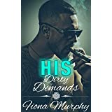 His Dirty Demands: BBW Romance (Dirty Billionaires Book 1)