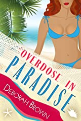 Overdose in Paradise (Paradise Series Book 16) Kindle Edition