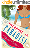 Overdose in Paradise (Paradise Series Book 16)