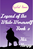 His Harpy (Legend of the White Werewolf Book 8)