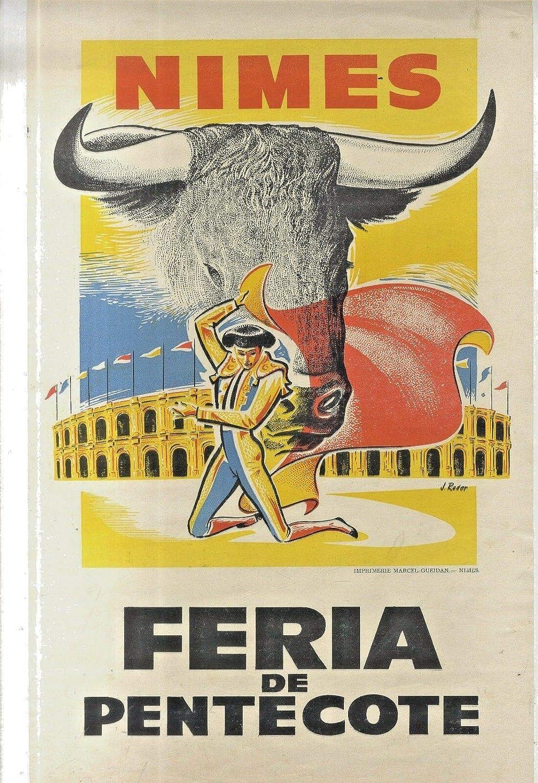 Boutique : affichevintage.FR Feria de N/îmes Reproduction Affiche Poster-Format Size 50X70 cm Papier 300 GR-Vente du fichier num/érique HD Possible Nous Consulter.