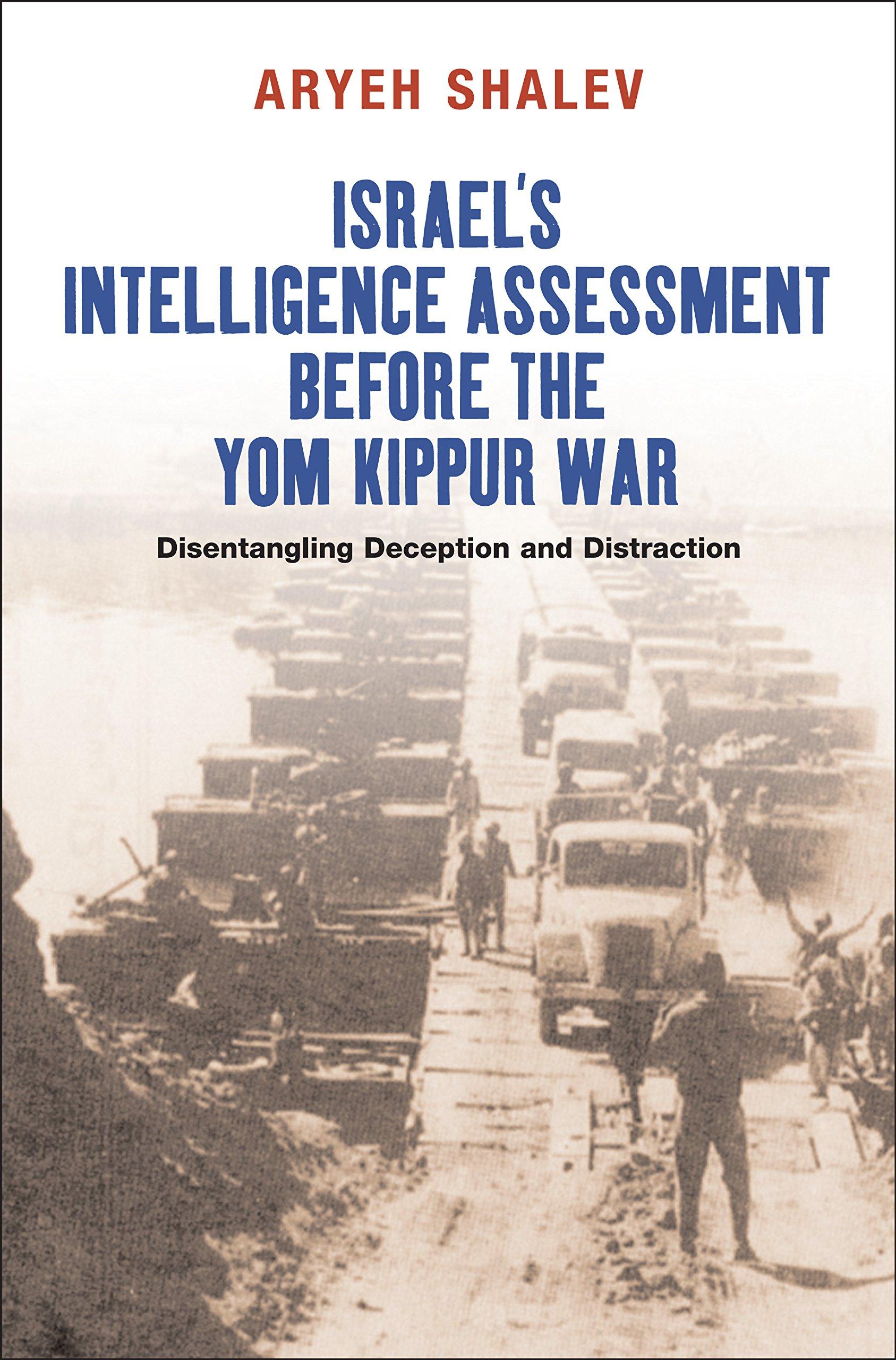 Israel's Intelligence Assessment Before the Yom Kippur War