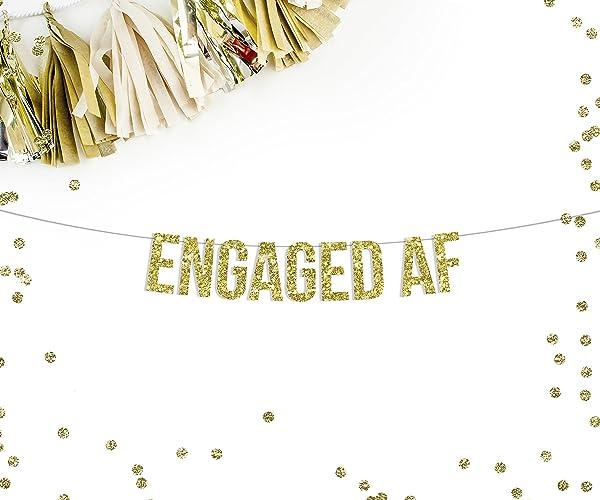 Engaged AF Gold Glitter Banner