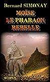 MOÏSE LE PHARAON REBELLE