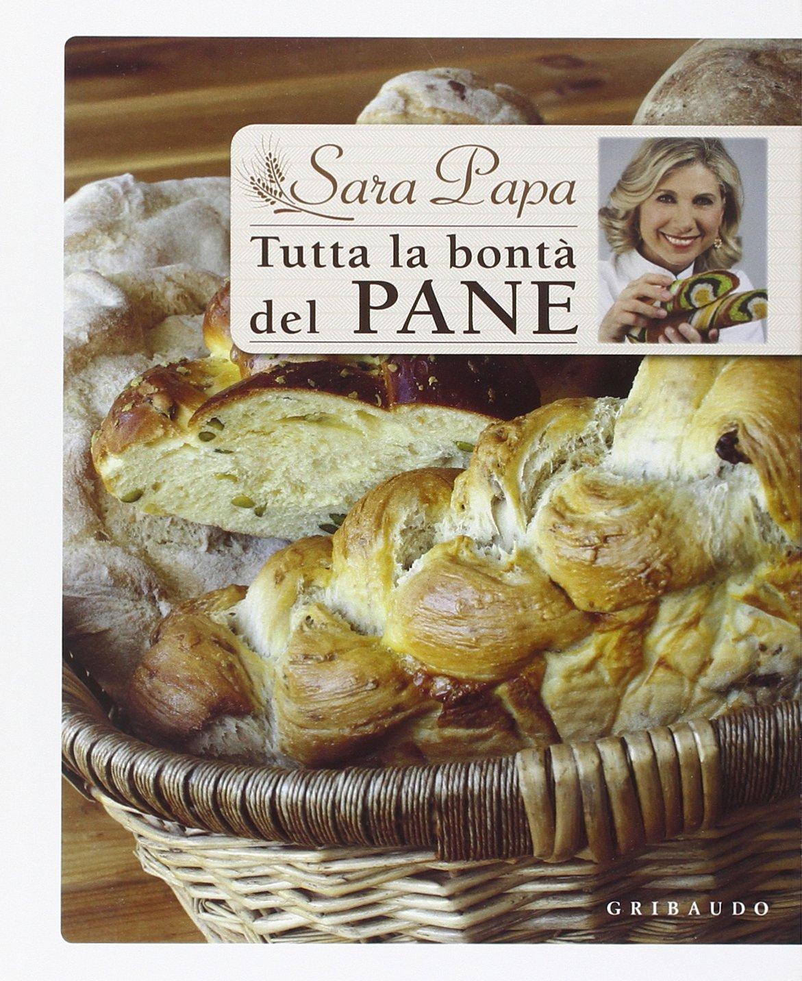 Sara Papa - tutta la bontà del pane