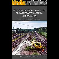 Técnicas de mantenimiento de la infraestructura ferroviaria
