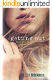 Getting Out (Getting Out Series Book 1)