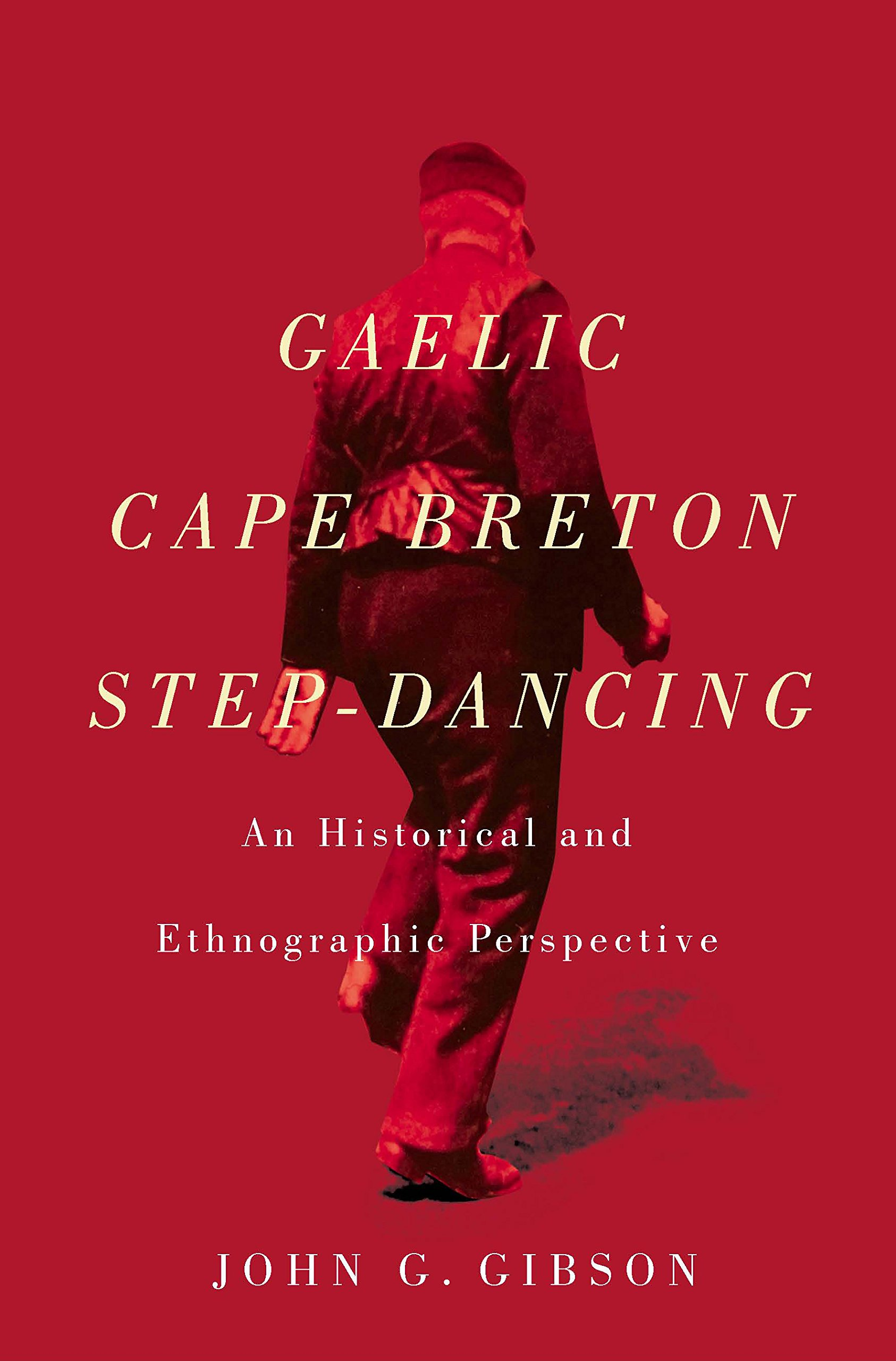 Read Online Gaelic Cape Breton Step-Dancing: An Historical and Ethnographic Perspective (Mcgill-mcqueen's Studies in Ethnic History Series Two) ebook