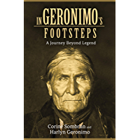 In Geronimo's Footsteps: A Journey Beyond Legend (English Edition)