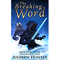 The Breaking Word (The Songreaver's Tale Book 8) (English Edition)