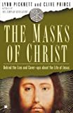 The Masks of Christ: Behind the Lies and Cover-ups About the Life of Jesus (Touchstone Books (Paperback))