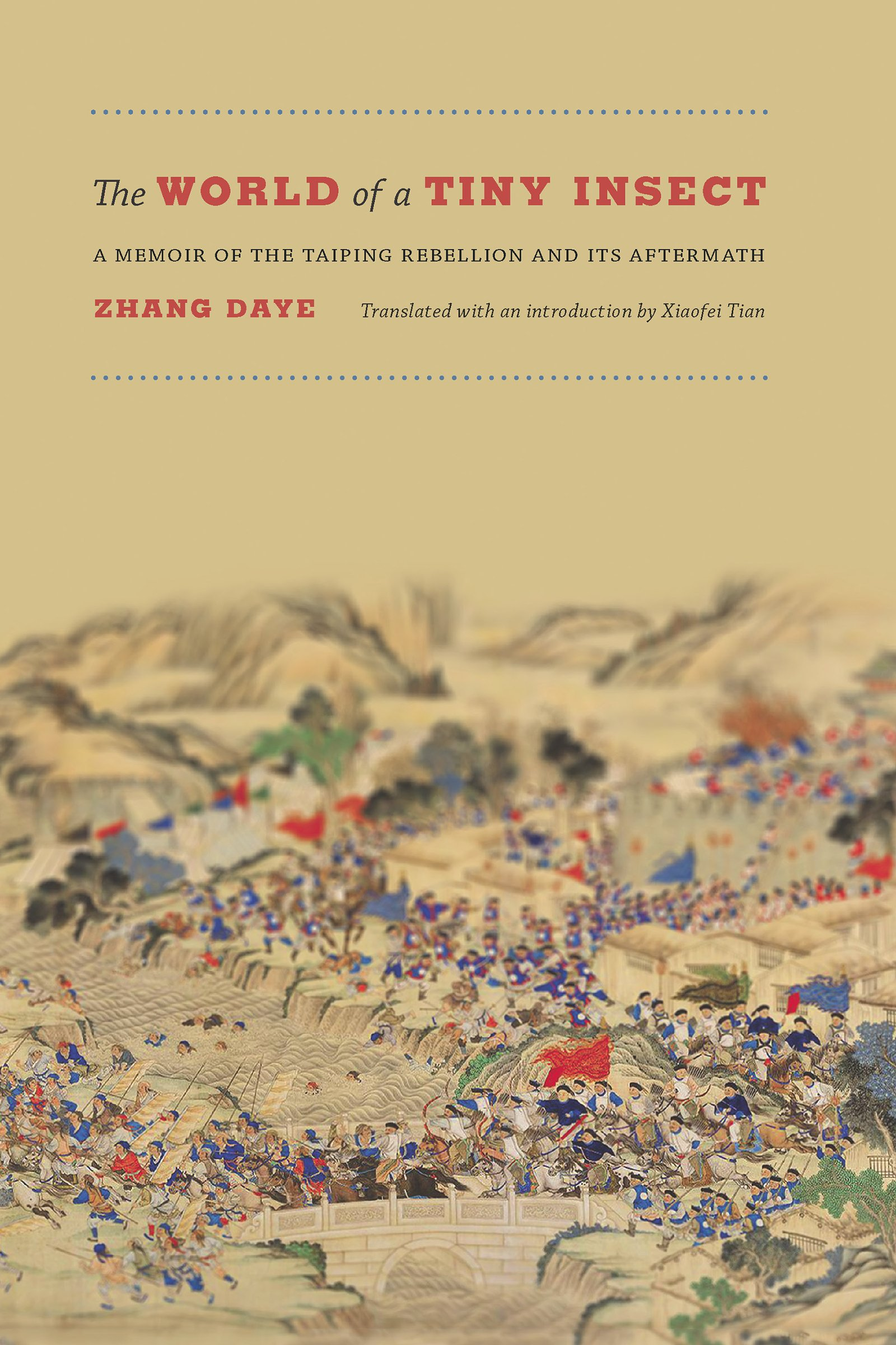 Amazon The World Of A Tiny Insect Memoir Taiping Rebellion And Its Aftermath 9780295993188 Zhang Daye Xiaofei Tian Books