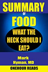 SUMMARY Of Food: What the Heck Should I Eat? By Mark Hyman Kindle Edition