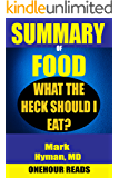 SUMMARY Of Food: What the Heck Should I Eat? By Mark Hyman