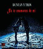 Duncan y Tris 1 No te enamores de mí