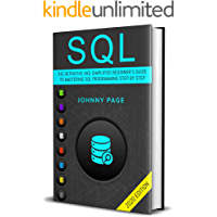 SQL: The Ultimate and Simplifed Beginner's Guide to Mastery SQL Programming Step by Step (2020 edition) book cover
