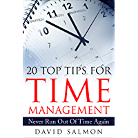 20 Top Tips for Time Management: Never Run Out of Time Again (English Edition)