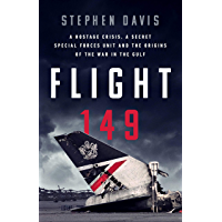 Flight 149: A Hostage Crisis, a Secret Special Forces Unit, and the Origins of the Gulf War