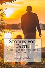 Stories For Faith: In My Father's Footsteps Volume 1 Kindle Edition