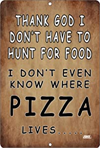 Rogue River Tactical Funny Sarcastic Hunt for Pizza Home Decor Kitchen Metal Tin Sign Wall Art Poster Picture Food