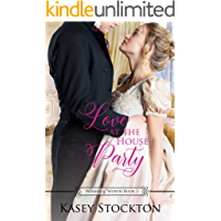 Love at the House Party: A Regency Romance (Women of Worth Book 3)