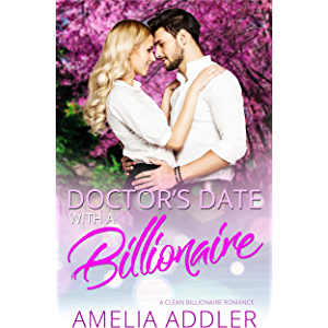 Doctor's Date with a Billionaire: a clean billionaire romance (Billionaire Date Book 2)