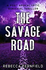 The Savage Road: A Post Apocalyptic Thriller (A World Torn Down Book 2) Kindle Edition