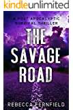 The Savage Road: A Post Apocalyptic Thriller (A World Torn Down Book 2)