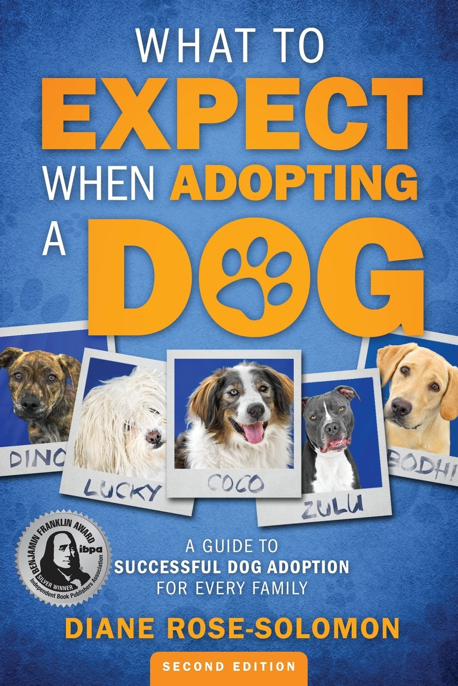 What to Expect When Adopting a Dog: A Guide to Successful Dog Adoption for  Every Family: Diane Rose-Solomon: 9780985769048: Amazon.com: Books