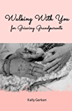Walking With You for Grieving Grandparents