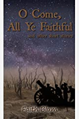 O Come All Ye Faithful: and other short stories Kindle Edition