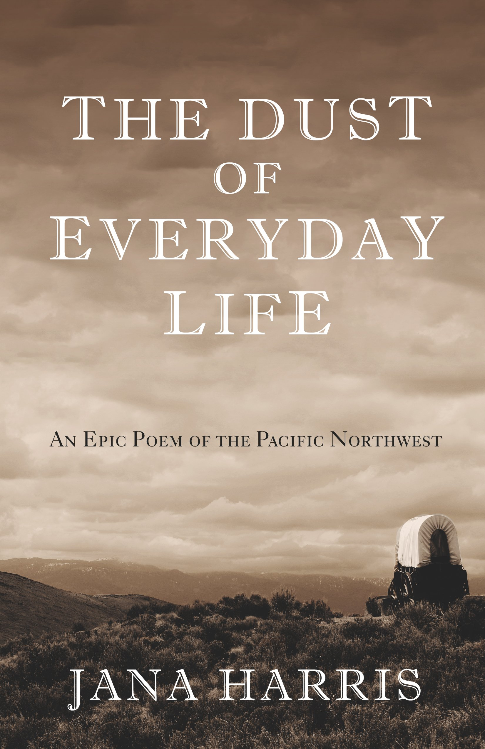 The Dust of Everyday Life: An Epic Poem of the Pacific Northwest PDF