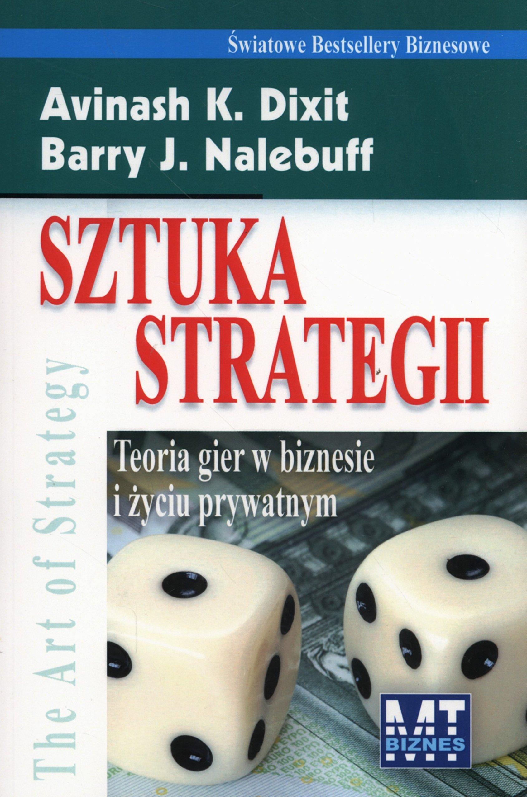 Sztuka Strategii: Amazon.es: Dixit, Avinash K., Nalebuff, Barry J.: Libros en idiomas extranjeros
