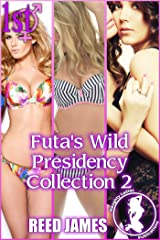 Futa's Wild Presidency Collection 2 (The World's First Futa Collection Book 11) Kindle Edition