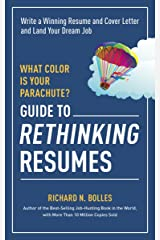 What Color Is Your Parachute? Guide to Rethinking Resumes: Write a Winning Resume and Cover Letter and Land Your Dream Interview (What Color Is Your Parachute Guide to Rethinking..) Kindle Edition