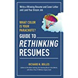 What Color Is Your Parachute? Guide to Rethinking Resumes: Write a Winning Resume and Cover Letter and Land Your Dream Interv