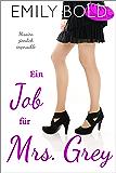 Ein Job für Mrs. Grey: Mission ziemlich impossible! (Mr. Grey 4)