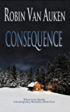 Consequence: When Love Speaks Contemporary Romance