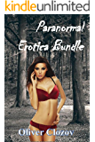 Paranormal Erotica Bundle: Nine Chilling and Sexy Paranormal and SciFi Stories (Ghosts, Robots, Tentacles, Aliens, The Devil, Vampire, Elf, Alpha Male)