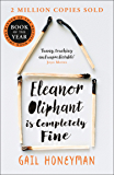 Eleanor Oliphant is Completely Fine: Debut Sunday Times Bestseller and Costa First Novel Book Award winner (English Edition)