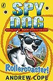 Spy Dog: Rollercoaster! (Spy Dog Series Book 8)