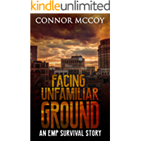 FACING UNFAMILIAR GROUND : an EMP survival story (The Hidden Survivor Book 3)