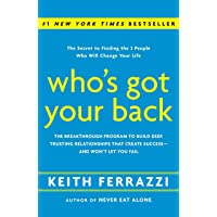 Who's Got Your Back: The Breakthrough Program to Build Deep, Trusting Relationships That Create Success--And Won't Let…