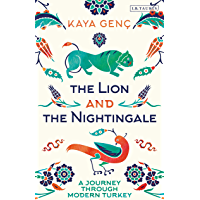The Lion and the Nightingale: A Journey Through Modern Turkey