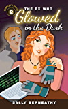 The Ex Who Glowed in the Dark (Charley's Ghost Book 2)
